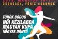 Női kézi MK - Összejöhet az álomdöntő - videó